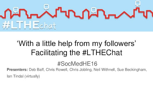 'With a little help from my followers' Facilitating the #lthechat - #…