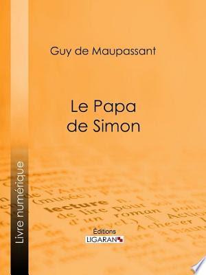 b7aeef73012 Ecrire Un Livre  Télécharger Le Papa de Simon livre En ligne
