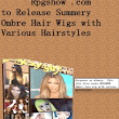 Rpgshow to Release Summery Ombre Hair Wigs With Various Hairstyles
