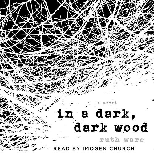 In a Dark, Dark Wood Audiobook | Ruth Ware | Audible.com