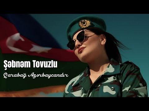 Şebnem Tovuzlu Qarabağ Azerbaycandır Şarkı Sözleri