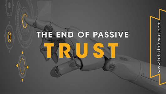 The End of Passive Trust | Briskinfosec