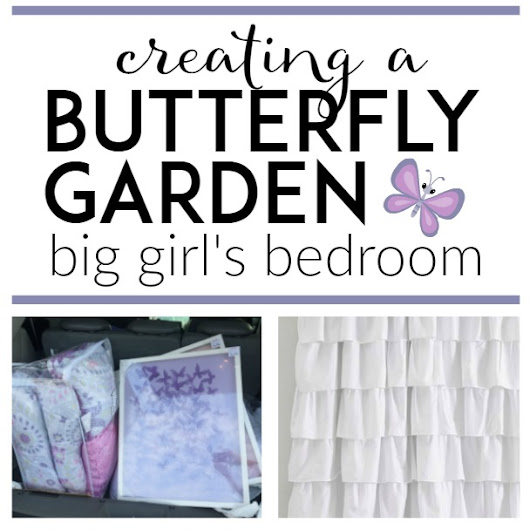 Creating a Big Girl Butterfly Garden Bedroom (One Room Challenge)