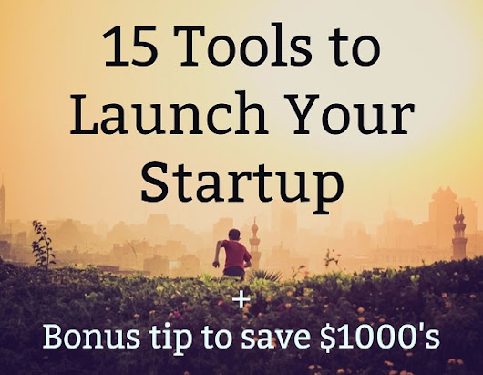 15 Tools to Launch Your Startup + Bonus Tips