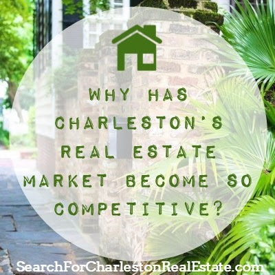 Why Has Charleston's Real Estate Market Become So Competitive in 2017?