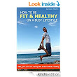 How To Be Fit And Healthy On A Busy Lifestyle - Kindle edition by Carsten Martin. Health, Fitness & Dieting Kindle eBooks @ Amazon.com.
