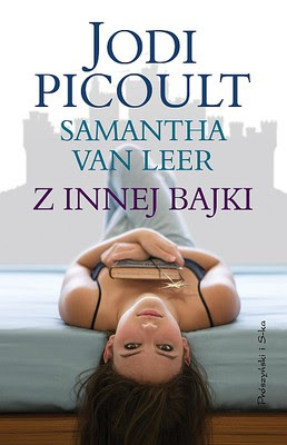 Jodi Picoult, Samantha Van Leer. Z innej bajki.