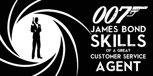 007 James Bond Skills of a Great Customer Service Agent | Qminder