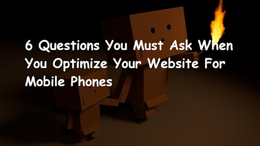 6 Questions You Must Ask When Optimize Your Website For Mobile Phones | ICO WebTech
