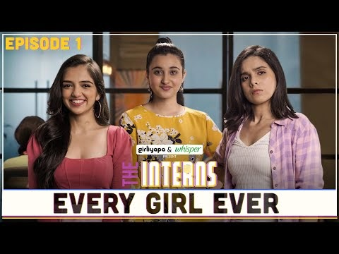 The Interns | Episode 1 - Every Girl Ever | Girliyapa Originals