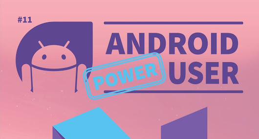 Neues Magazin: Android Power User #11 ab sofort im Play Store | Android User