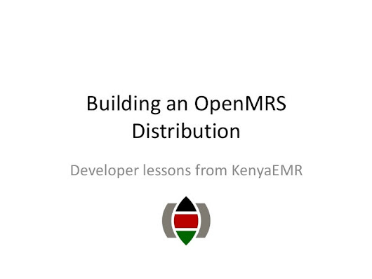 Building an OpenMRS Distribution - Lessons from KenyaEMR