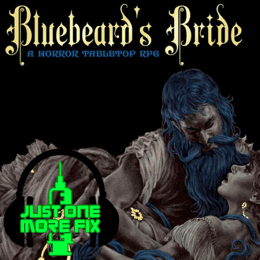 Review Blue Beard's Bride | Just One More Fix RPG Podcast & Review