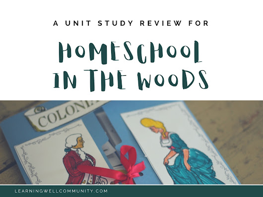 Homeschool in the Woods Colonial Life Review