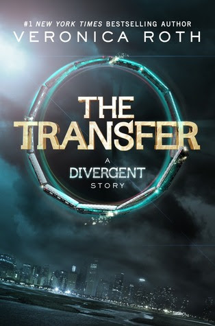 The Transfer: A Divergent Story (Divergent, #0.1)