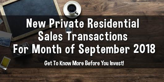 New Private Residential Sales Transactions For Month of September 2018