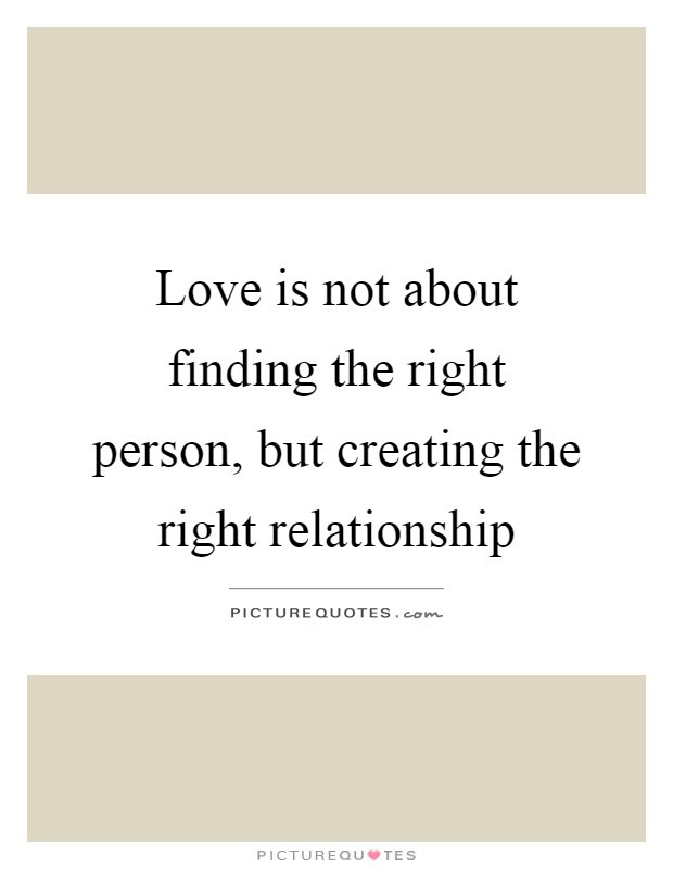 Unique Relationship Finding The Right Person Quotes