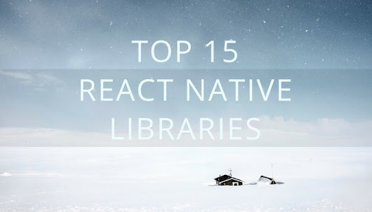 Top 15 React Native libraries that I use in my apps - Coding is Love