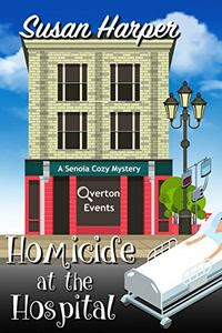Homicide at the Hospital by Susan Harper