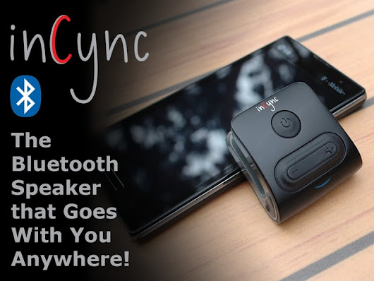 inCync - The Bluetooth Speaker that Goes With You Anywhere.
