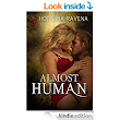 Almost Human - Kindle edition by Honoria Ravena. Paranormal Romance Kindle eBooks @ Amazon.com.