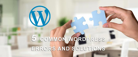 5 Common WordPress Errors and Solutions | WpMania.Net