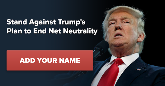 Stand Against Trump's Plan for a Corporate-Controlled Internet