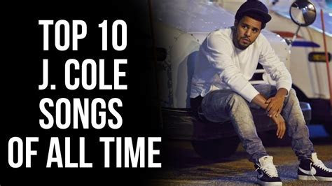 Top 10 J. Cole Songs Of All Time   Mixtape TV