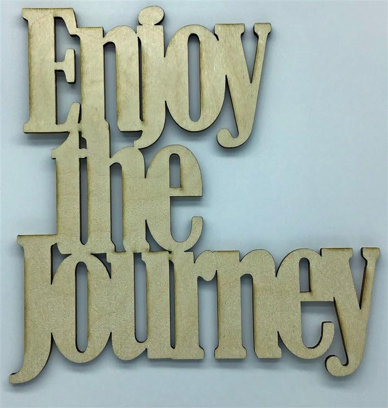 Enjoy The Journey Xl Script Wood Quote