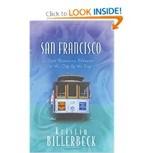 San Francisco: Meet My Sister, Tess/The Landlord Takes a Bride/Grace in Action/An Unbreakable Hope (Heartsong Novella Collection)