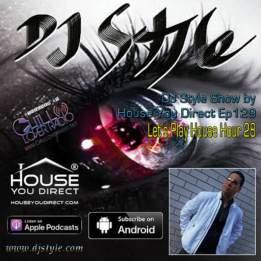 DJ Style Show by House You Direct Ep129