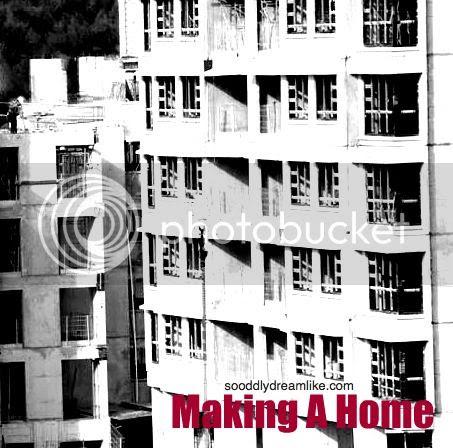 So Oddly Dreamlike | Making a home