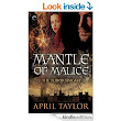 Mantle of Malice, by April Taylor, Reviewed.