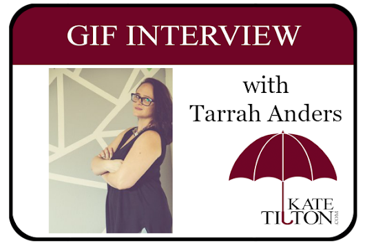 Gif Interview with Author Tarrah Anders | KateTilton.com