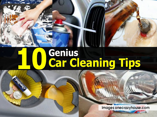 10 Genius Car Cleaning Tips