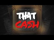 "Blaquemoney Cash - ""That Cash"""