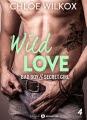 Couverture Wild Love, tome 4 : Bad boy & secret girl Editions Addictives (Adult romance) 2017