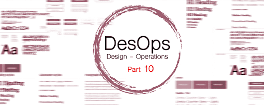 "DesOps : the Next Wave in Design (Part 10) The ""When/If - Then"" Tool to Capture Hypothesis 