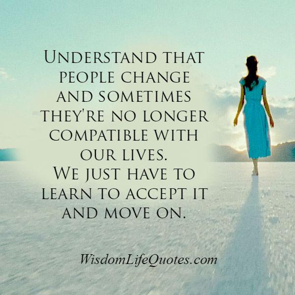 Some People Are No Longer Compatible With Our Lives Wisdom Life Quotes