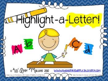 Highlight-A-Letter!  {Letter Identification}