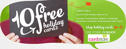 10 FREE Holiday Cards + FREE Shipping at Cardstore! Use code: CCN2433, Valid today 11/8/12 Only. Shop Now!