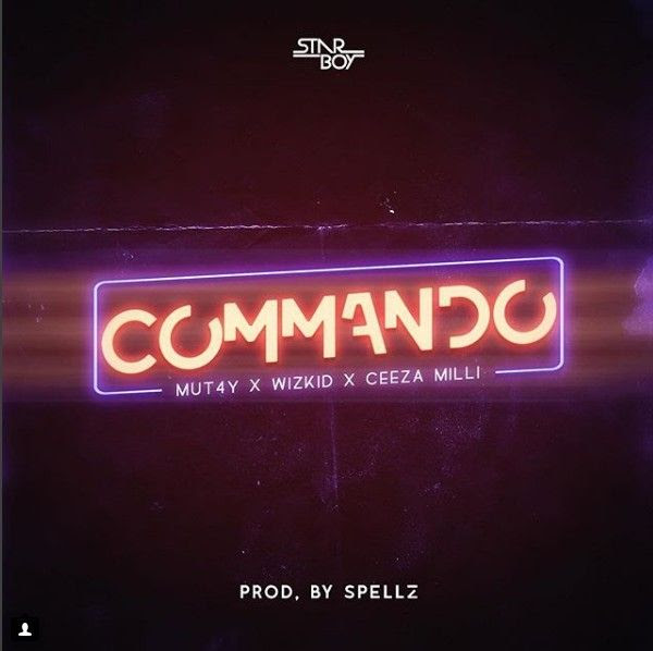 [Music] Wizzy x Ceeza Milli x Mut4y – Commando