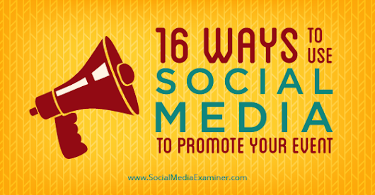 16 Ways to Use Social Media to Promote Your Event |