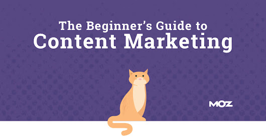 Content Marketing - The Free Beginner's Guide from Moz