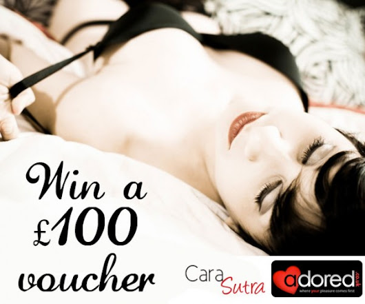 Competition: Win a £100 sex toys and bondage gear voucher spend at Adored | Cara Sutra