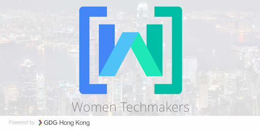 IWD 2017 - Women Techmakers Hong Kong - GDG Hong Kong