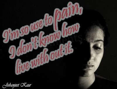 I'm so use to PAIN!