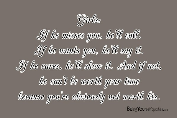 Girls If He Misses You Hell Call Being Yourself Quotes