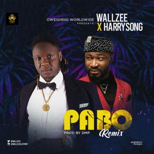 "Wallzee – ""Pabo Remix"" ft. Harrysong 