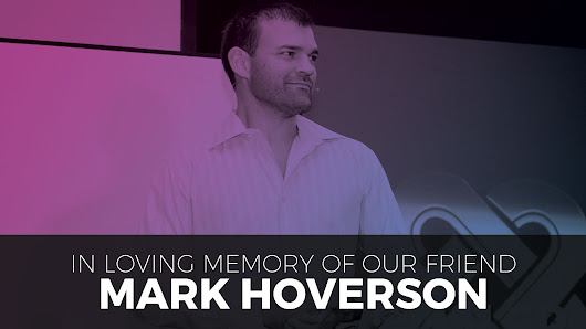 Mark Hoverson: The Passing of an Industry Icon, Legend, and Absolute Inspiration! • My Lead System PRO - MyLeadSystemPRO